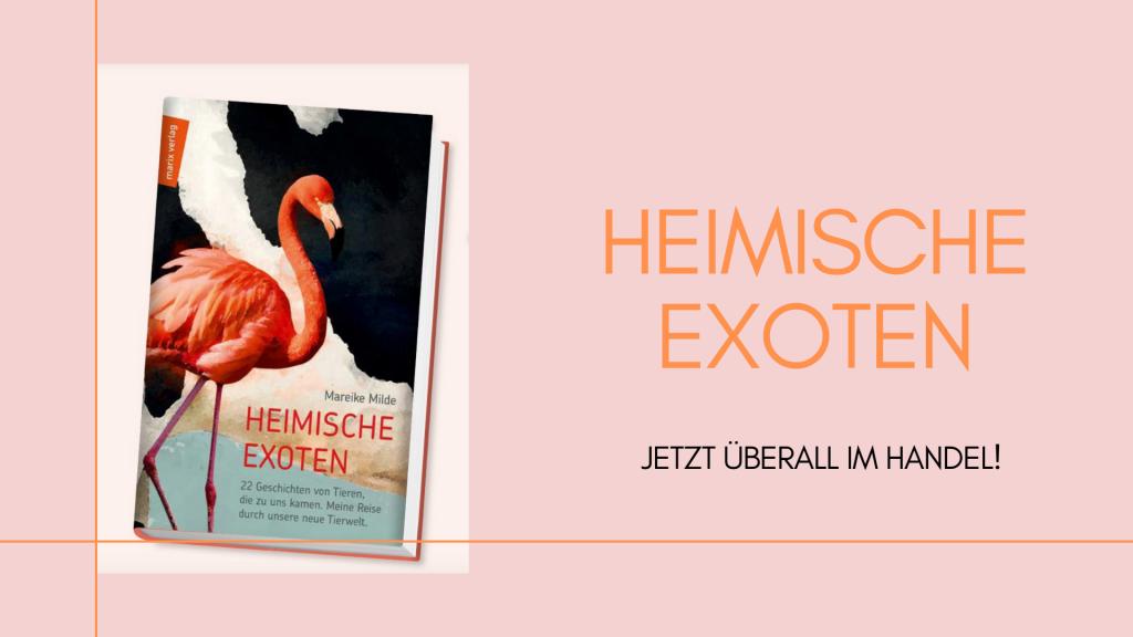 Heimische Exoten_Mareike Milde_Jetzt im Buchhandel